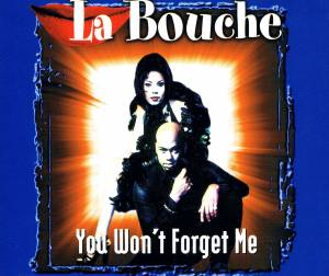 Cover - La Bouche: You Won't Forget Me