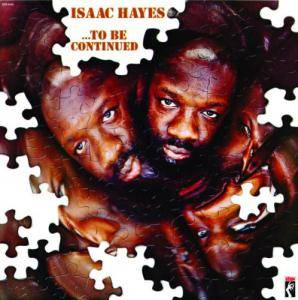 Isaac Hayes: ...To Be Continued - Cover