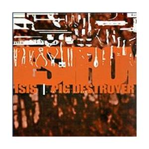 Cover - Isis: Isis / Pig Destroyer