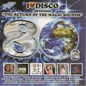 "I Love Disco Presents ""The Return Of The Magic Sounds"" Vol. 01 - Cover"