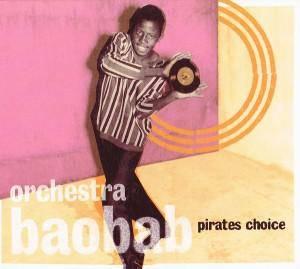 Cover - Orchestra Baobab: Pirates Choice