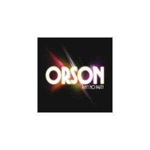 Cover - Orson: Ain't No Party