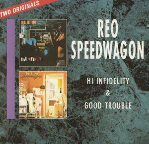 REO Speedwagon: Hi Infidelity / Good Trouble - Cover