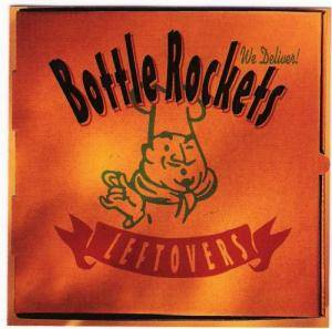 Cover - Bottle Rockets, The: Leftovers