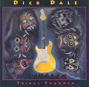 Cover - Dick Dale: Tribal Thunder