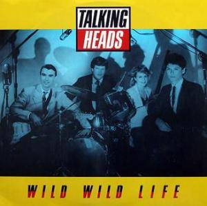 Talking Heads: Wild Wild Life - Cover