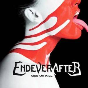 Endeverafter: Kiss Or Kill - Cover