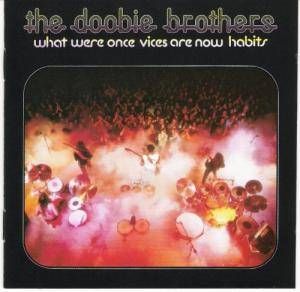 The Doobie Brothers: What Were Once Vices Are Now Habits - Cover