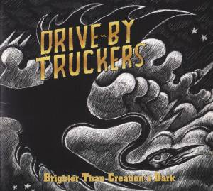 Cover - Drive-By Truckers: Brighter Than Creation's Dark
