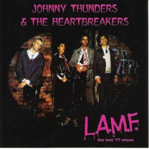 Johnny Thunders And The Heartbreakers: L.A.M.F. - The Lost '77 Mixes - Cover