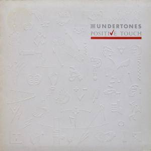 Cover - Undertones, The: Positive Touch