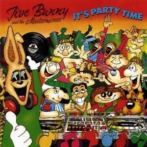 Jive Bunny & The Mastermixers: It's Party Time - Cover