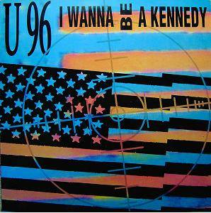 U96: I Wanna Be A Kennedy - Cover