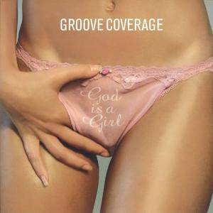 Groove Coverage: God Is A Girl - Cover