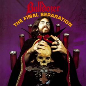 Bulldozer: Final Separation, The - Cover