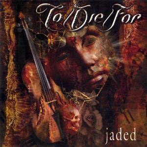 To/Die/For: Jaded - Cover