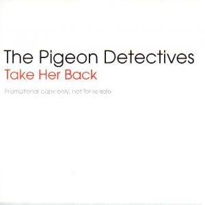 Cover - Pigeon Detectives, The: Take Her Back
