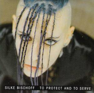 Cover - Silke Bischoff: To Protect And To Serve