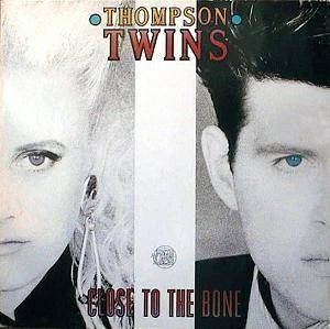 Thompson Twins: Close To The Bone - Cover