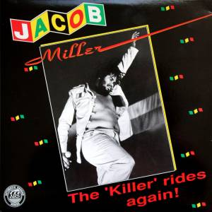 Cover - Jacob Miller: Killer Rides Again!, The