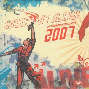 Music A7 Alive! - Oktoberrevolution 2007 - Cover
