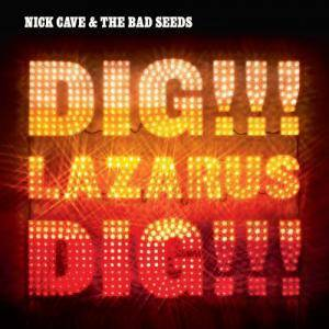 Nick Cave And The Bad Seeds: Dig!!! Lazarus, Dig!!! - Cover