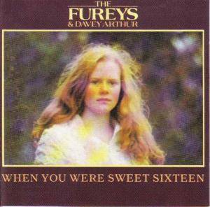 Cover - Fureys & Davey Arthur, The: When You Were Sweet Sixteen