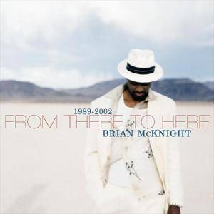 Brian McKnight: 1989-2002 - From There To Here - Cover