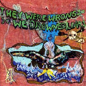 Cover - Liars: They Were Wrong So We Drowned