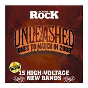 Classic Rock 115 - Unleashed : Ones To Watch In 2008 - Cover