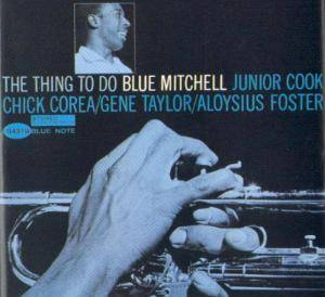 Blue Mitchell: Thing To Do, The - Cover