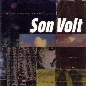 Cover - Son Volt: Wide Swing Tremolo