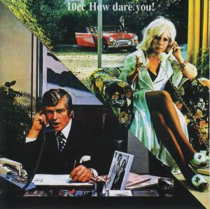 10cc: How Dare You! (1976) - Cover