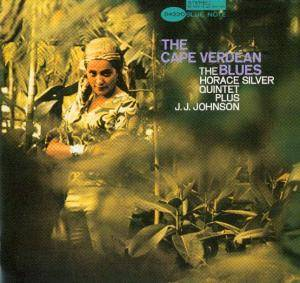 Horace Silver Quintet Plus J.J.Johnson: Cape Verdean Blues, The - Cover
