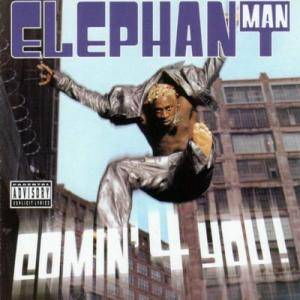 Cover - Elephant Man: Comin' 4 You!