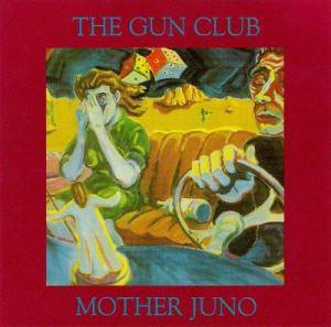 Cover - Gun Club, The: Mother Juno