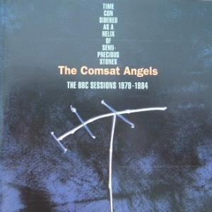 Comsat Angels, The: Time Considered As A Helix Of Semi-Precious Stones - The BBC Sessions 1979-1984 - Cover