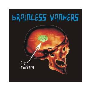 Cover - Brainless Wankers: Size Matters