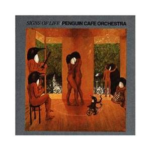 Cover - Penguin Cafe Orchestra: Signs Of Life