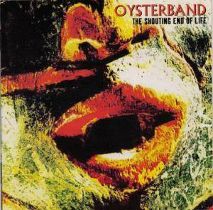 Cover - Oysterband: Shouting End Of Life, The