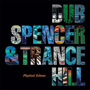 Dub Spencer & Trance Hill: Physical Echoes - Cover