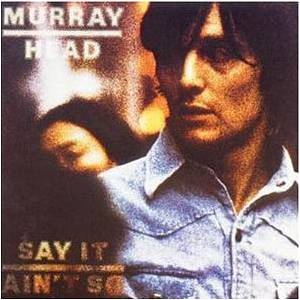 Murray Head: Say It Ain't So - Cover