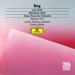 Cover - Alban Berg: Lulu-Suite / Altenberg Lieder / Three Pieces For Orchestra