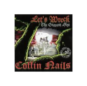 Cover - Coffin Nails, The: Let's Wreck - The Gravest Hits From The Coffin Nails
