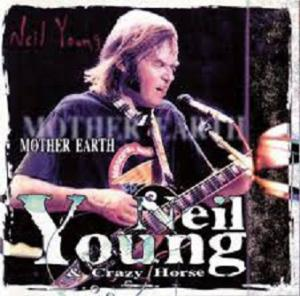 Neil Young & Crazy Horse: Mother Earth - Cover