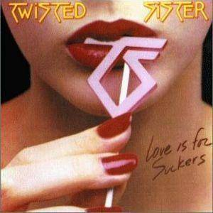 Twisted Sister: Love Is For Suckers - Cover