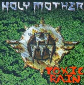Holy Mother: Toxic Rain (CD) - Bild 1