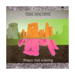 Cover - Time Machine: Project: Time Scanning