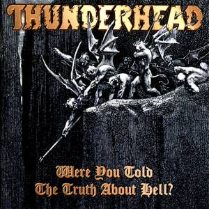 Cover - Thunderhead: Were You Told The Truth About Hell?