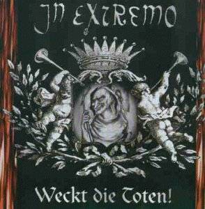 Cover - In Extremo: Weckt Die Toten!